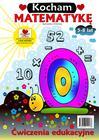 Kocham matematykę. Ćwiczenia edukacyjna 5-8 lat (1)