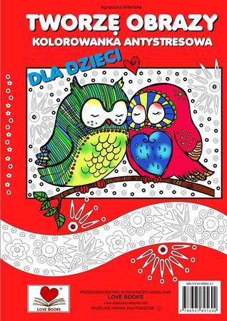 Tworzę obrazy. Kolorowanka antystresowa dla dzieci (1)