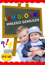 Łamigłówki małego geniusza 4-6 lat