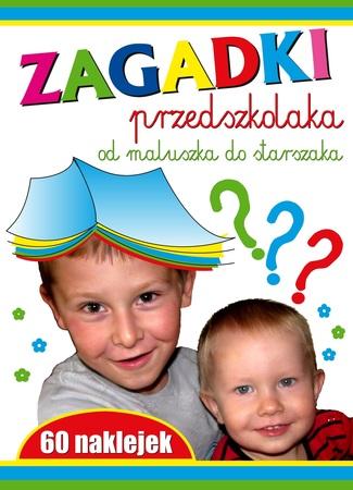 Zagadki przedszkolaka. Od maluszka do starszaka (1)