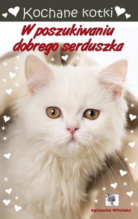 Kochane kotki. W poszukiwaniu dobrego serduszka (1)