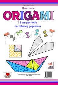 Kreatywne origami i inne pomysły na zabawę papierem